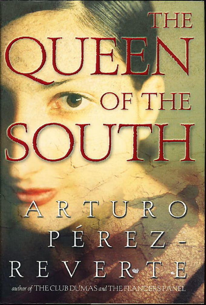 Book cover picture of Perez-Reverte, Arturo. THE QUEEN OF THE SOUTH.  New York: Putnam, (2004.)