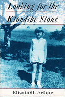 LOOKING FOR THE KLONDIKE STONE. by Arthur, Elizabeth.