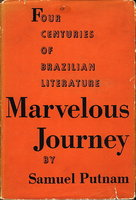 MARVELOUS JOURNEY: A Survey of Four Centuries of Brazilian Writing. by Putnam, Samuel.