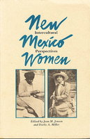 NEW MEXICO WOMEN: Intercultural Perspectives. by Jensen, Joan M. and Darlis A. Miller, editors.