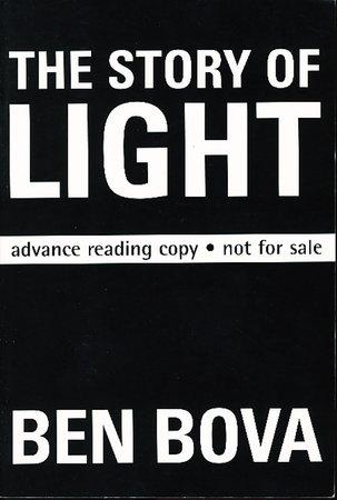 THE STORY OF LIGHT. by Bova, Ben.