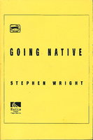 GOING NATIVE. by Wright, Stephen.