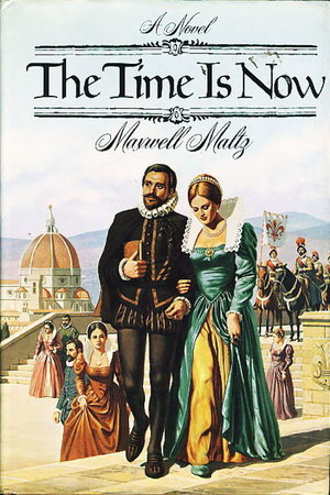 THE TIME IS NOW. by Maltz, Maxwell.
