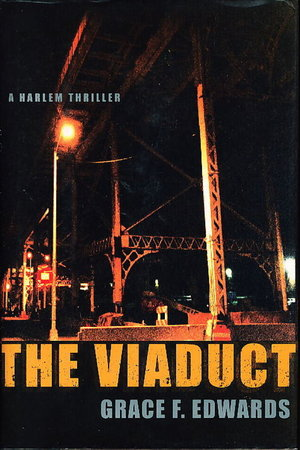 THE VIADUCT: A Harlem Thriller. by Edwards, Grace (Yearwood)