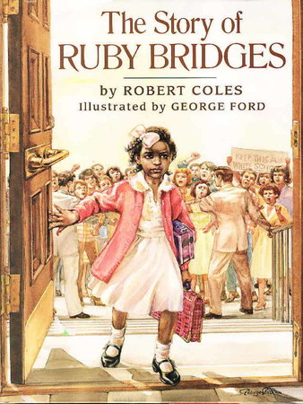 THE STORY OF RUBY BRIDGES. by Coles, Robert (Illustrated by George Ford.)