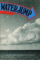 THE WATER JUMP: The Story of Transatlantic Flight. by Beaty, David.