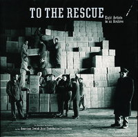 TO THE RESCUE: Eight Artists in an Archive. by American Jewish Joint Distribution Committee, Marvin Heiferman and Carole Kismaric, curators (Magdalena Abakanowicz, Alan Berliner, Wendy Ewald, Leon Golub, Pepon Osorio, Gilles Peress, Fred Wilson and Terry Winters, artists).