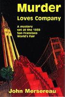 MURDER LOVES COMPANY. by Mersereau, John.