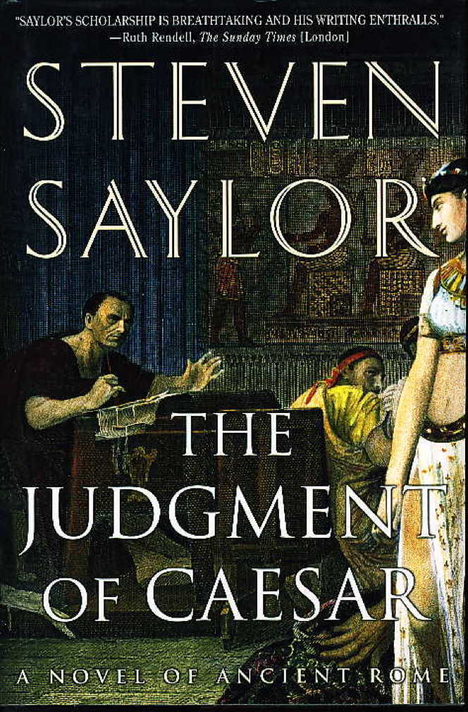 Book cover picture of Saylor, Steven. THE JUDGMENT OF CAESAR: A Novel of Ancient Rome. New York: St Martin's, (2004.)