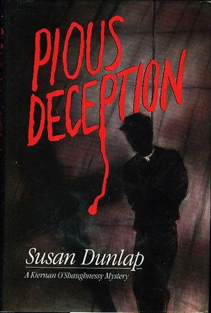 PIOUS DECEPTION. by Dunlap, Susan