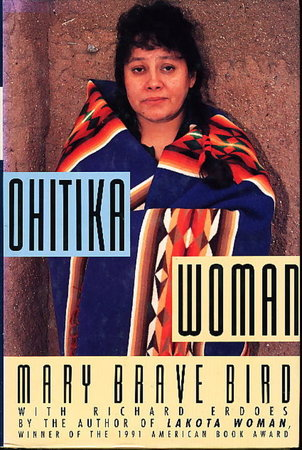 OHITIKA WOMAN. by Brave Bird, Mary (also known as Mary Crow Dog) with Richard Erdoes.