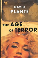 THE AGE OF TERROR. A Novel by Plante, David.