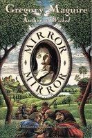 MIRROR MIRROR. by Maguire, Gregory.