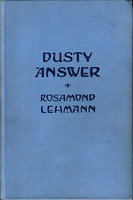 DUSTY ANSWER. by Lehmann, Rosamond (1901-1990.)