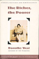 THE RICHER, THE POORER: Stories, Sketches and Reminiscences by West, Dorothy.