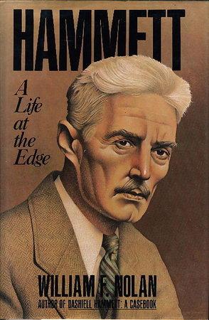 HAMMETT: A Life At The Edge. by [Hammett, Dashiel] Nolan, Willian F.