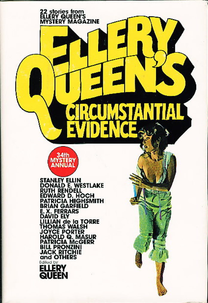 Book cover picture of Queen, Ellery,editor (pseudonym of Frederic Dannay and Manfred Bennington Lee.) ELLERY QUEEN'S CIRCUMSTANTIAL EVIDENCE: 34th Mystery Annual. New York: Dial Press, (1980.)