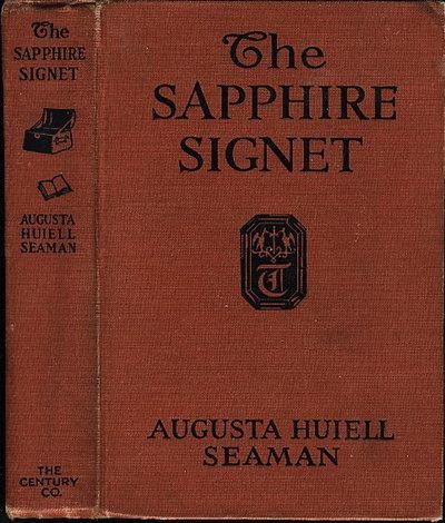 THE SAPPHIRE SIGNET. by Seaman, Augusta Huiell.