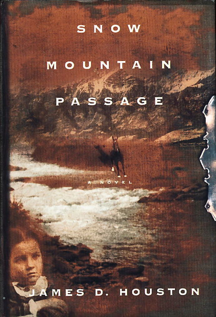 Book cover picture of Houston, James D. SNOW MOUNTAIN PASSAGE. New York: Alfred A. Knopf, 2001.