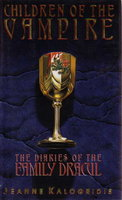 CHILDREN OF THE VAMPIRE: The Diaries of the Family Dracul. by Kalogridis, Jeanne.