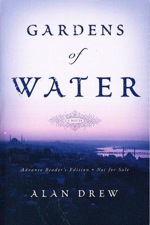 GARDENS OF WATER. by Drew, Alan.