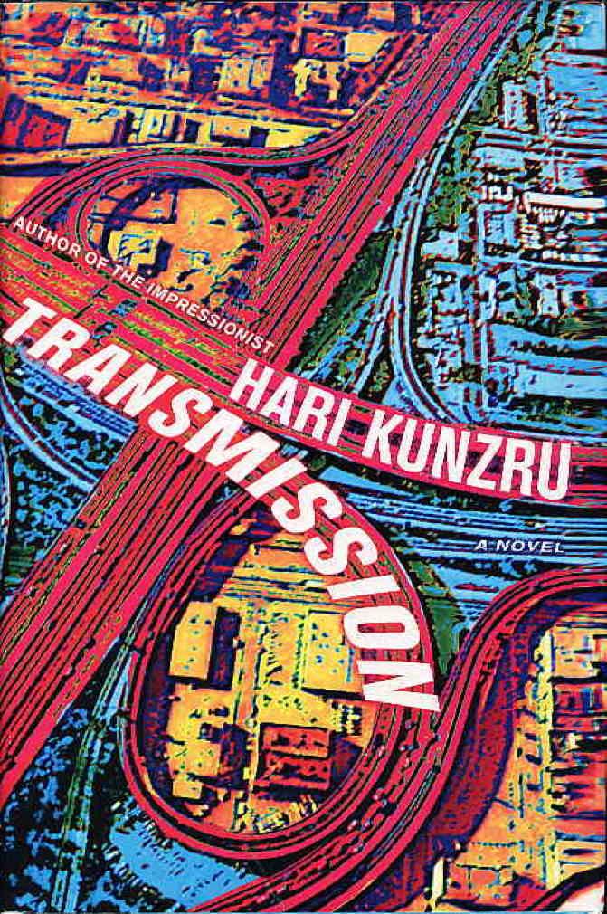 KUNZRU, HARI. - TRANSMISSION.