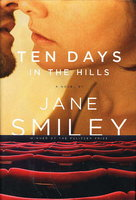 TEN DAYS IN THE HILLS. by Smiley, Jane.