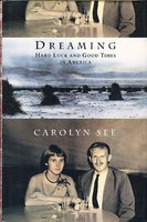 DREAMING: Hard Luck and Good Times in America. by See, Carolyn.