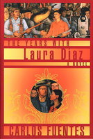 THE YEARS WITH LAURA DIAZ. by Fuentes, Carlos.