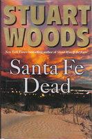 SANTA FE DEAD. by Woods, Stuart