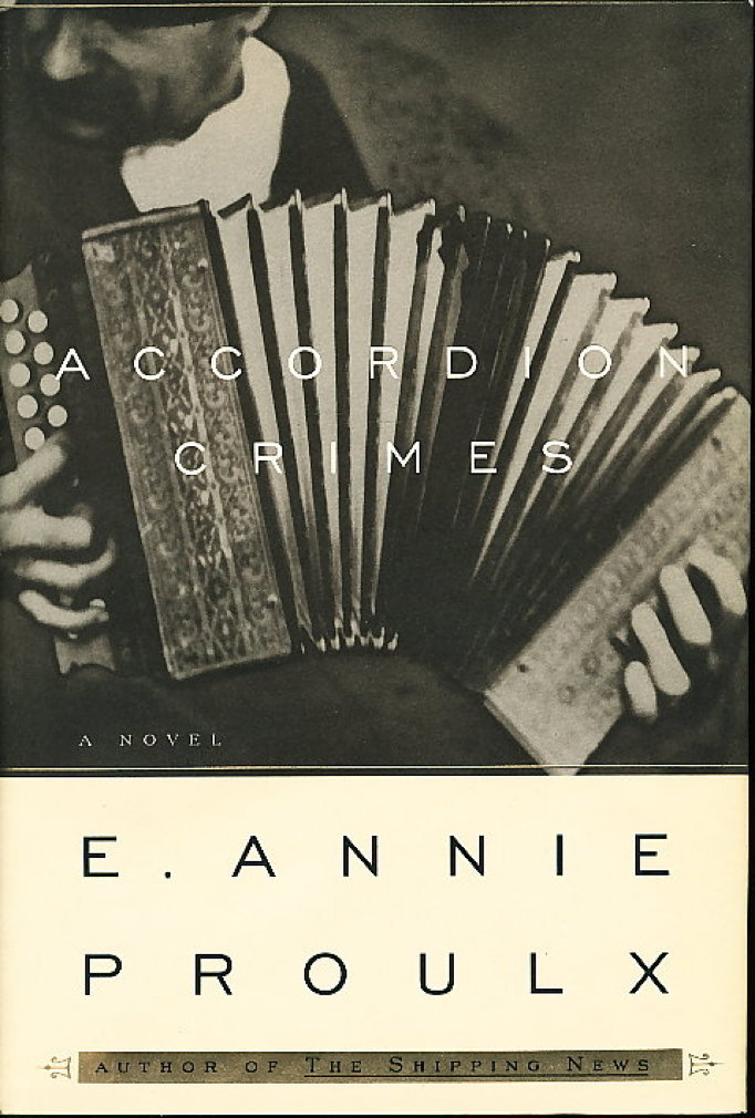 Book cover picture of Proulx, Annie. ACCORDION CRIMES. New York: Scribner's, 1996.