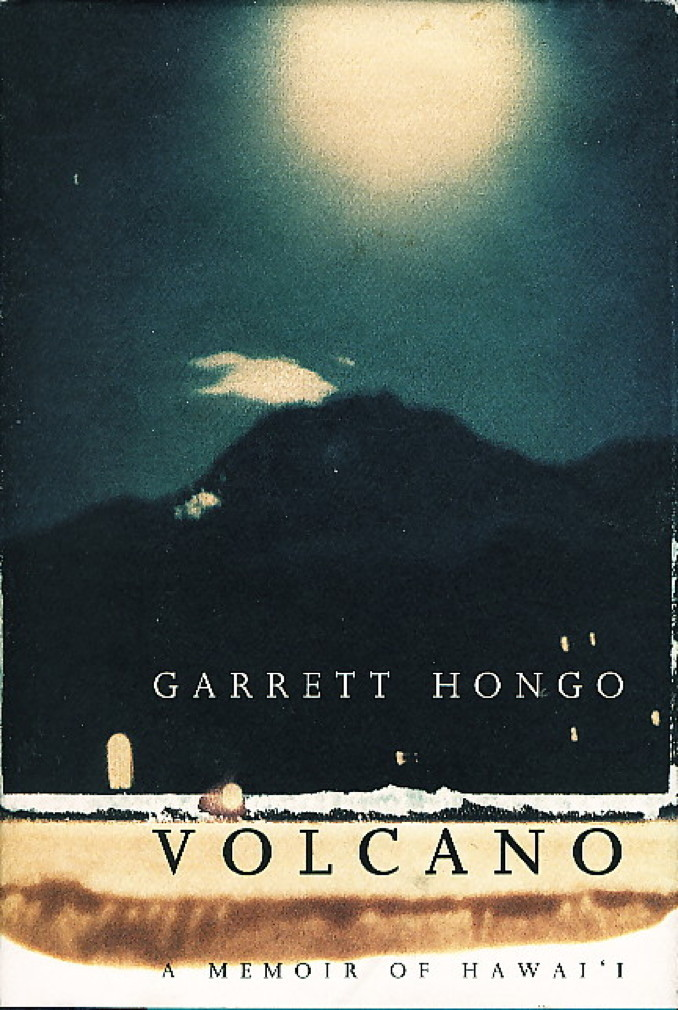 Book cover picture of Hongo, Garrett.  VOLCANO: A Memoir of Hawai'i. New York: Alfred A. Knopf, 1995.