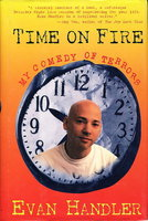 TIME ON FIRE: My Comedy of Terrors. by Handler, Evan