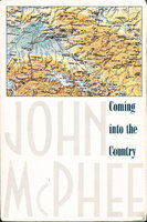 COMING INTO THE COUNTRY. by McPhee, John.