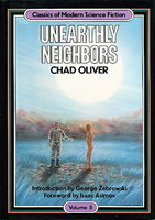 UNEARTHLY NEIGHBORS. by Oliver, Chad (foreword by Isaac Asimov.)