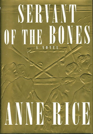 SERVANT OF THE BONES. by Rice, Anne.