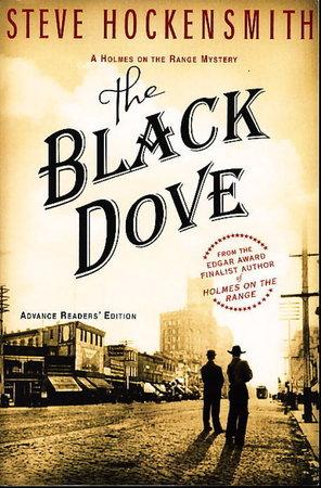 THE BLACK DOVE. by Hockensmith, Steve.