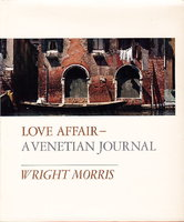 LOVE AFFAIR - A VENETIAN JOURNAL. by Morris, Wright.