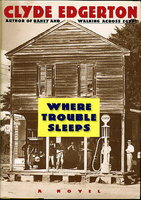 WHERE TROUBLE SLEEPS. by Edgerton, Clyde