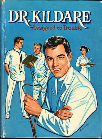 Dr. KILDARE: Assigned to Trouble. by Ackworth, Robert C.