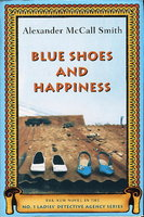 BLUE SHOES AND HAPPINESS. by Smith, Alexander McCall.