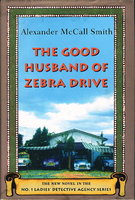 GOOD HUSBAND OF ZEBRA DRIVE. by Smith, Alexander McCall.