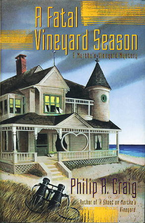 A FATAL VINEYARD SEASON: A Martha's Vineyard Mystery. by Craig, Philip R.
