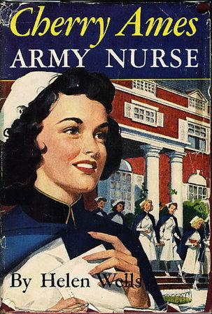 CHERRY AMES, ARMY NURSE (#3). by Wells, Helen.