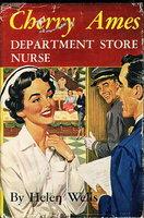 CHERRY AMES, DEPARTMENT STORE NURSE (#18). by Wells, Helen.