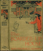 THE BOARDED-UP HOUSE. by Seaman, Augusta Huiell.