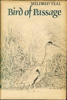 BIRD OF PASSAGE. by Teal, Mildred. Illustrated by Ted Lewin