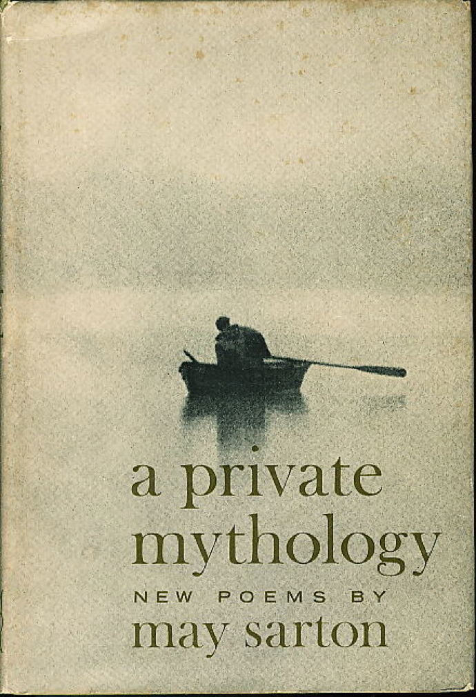 Book cover picture of Sarton, May A PRIVATE MYTHOLOGY: New Poems. New York: Norton, (1966.)