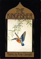 THE KINGFISHER: Poems. by Clampitt, Amy.