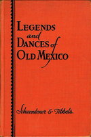 LEGENDS AND DANCES OF OLD MEXICO. by Schwendener, Norma and Averil Tibbels.
